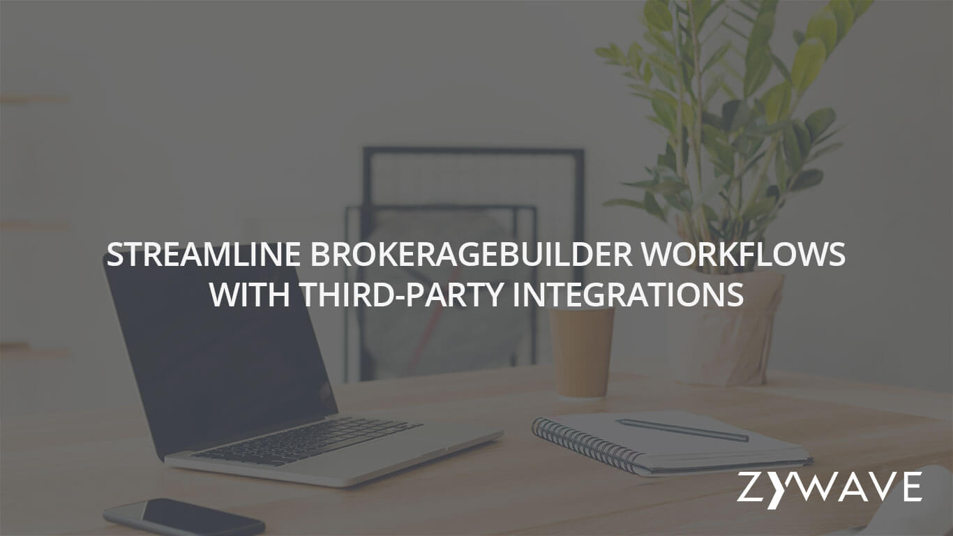 Streamline-BrokerageBuilder-Workflows-with-Third-Party-Integrations