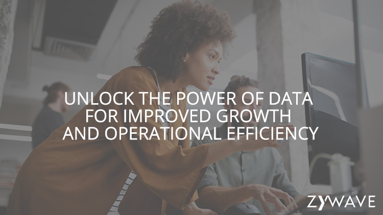 Unlock the Power of Data for Improved Growth and Operational Efficiency